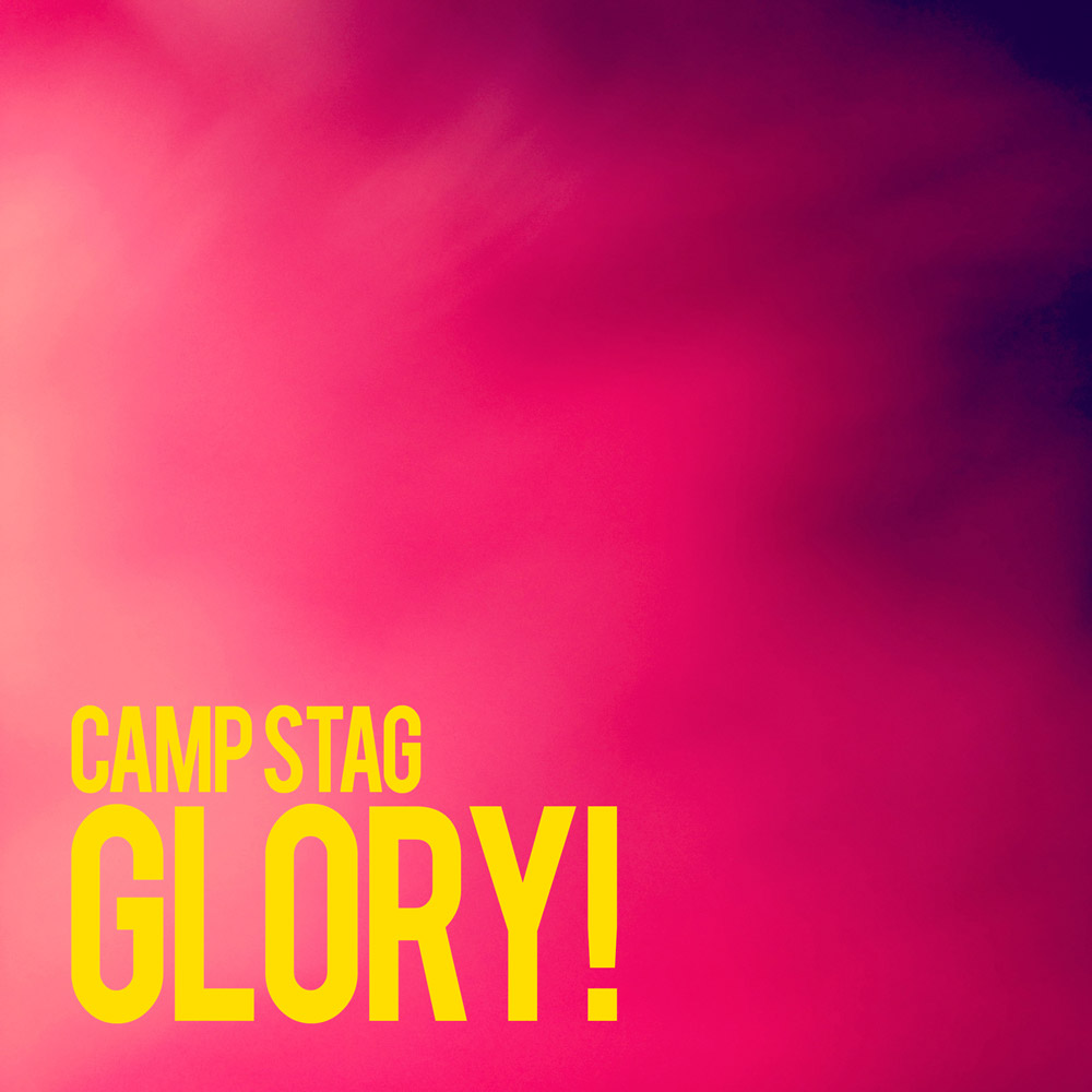 CAMP STAG - Glory! single artwork